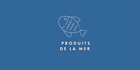 Les produits de la mer sont désormais disponibles en magasin