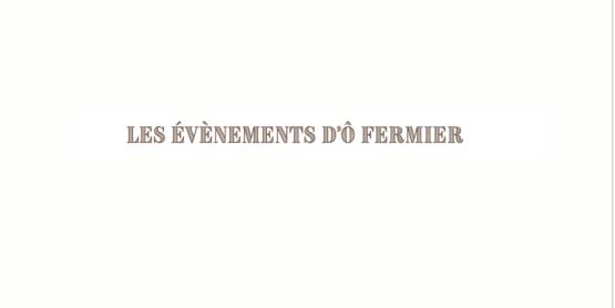 Programme des rencontres passées et à venir avec les agriculteurs partenaires d'Ô FERMIER